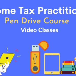 Income Tax Practitioner ( Pen Drive Course )